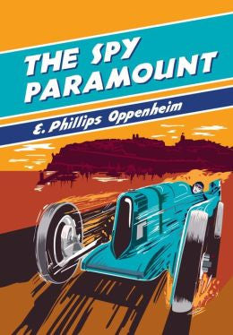 Oppenheim, E. Phillips, The Spy Paramount