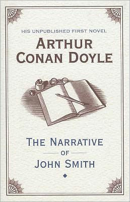 Doyle, Sir Arthur Conan, The Narrative of John Smith