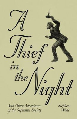Stephen Wade - A Thief in the Night