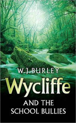 Burley, W. J. - Wycliffe and the School Bullies