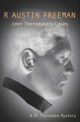 R. Austin Freeman - John Thorndyke's Cases