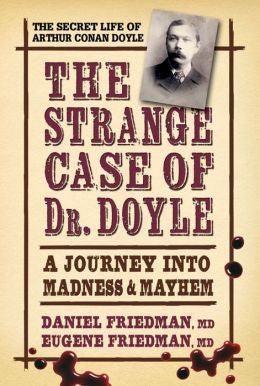 Friedman, Daniel,MD, Friedman, Eugene, MD, The Strange Case of Dr. Doyle