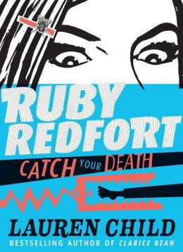 Lauren Child - Ruby Redfort: Catch Your Death