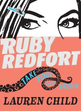 Lauren Child - Ruby Redfort: Take Your Last Breath