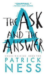 Ness, Patrick, The Ask and the Answer, Chaos Walking Book 2