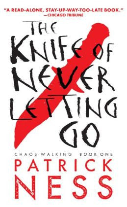 Patrick Ness - The Knife of Never Letting Go