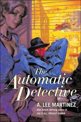 Martinez, A. Lee - The Automatic Detective