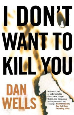 Wells, Dan - I Don't Want to Kill You