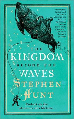 Hunt, Stephen - The Kingdom Beyond the Waves