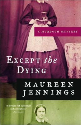 Jennings, Maureen - Except the Dying
