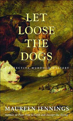 Jennings, Maureen - Let Loose the Dogs