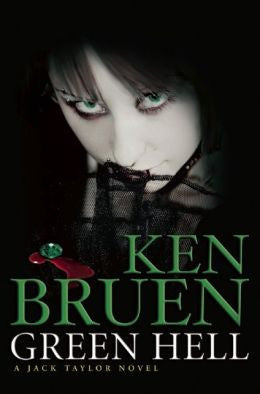Bruen, Ken - Green Hell: A Jack Taylor Novel