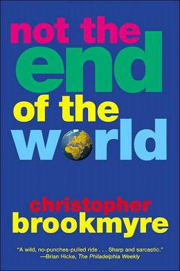 Brookmyre, Christopher - Not the End of the World