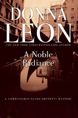 Leon, Donna - A Noble Radiance