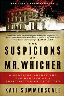 Summerscale, Kate - The Suspicions of Mr. Whicher