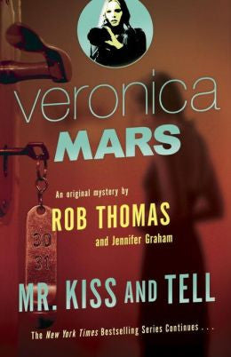 Rob Thomas - Veronica Mars: Mr. Kiss and Tell