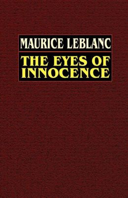 Leblanc, Maurice - The Eyes of Innocence