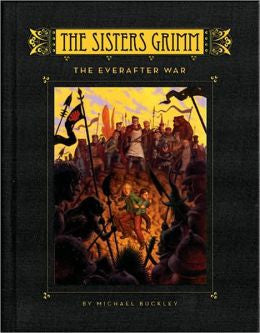 Buckley, Michael, The Sisters Grimm: The Everafter War - Book 7