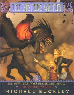 Buckley, Michael, The Sisters Grimm: The Problem Child - Book 3