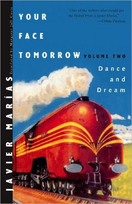 Marías, Javier - Your Face Tomorrow: Dance and Dream