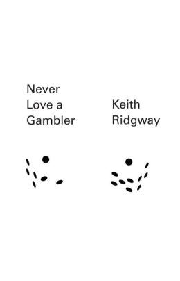 Ridgway, Keith - Never Love a Gambler
