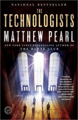 Pearl, Matthew - The Technologists