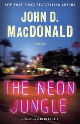 MacDonald, John D. - The Neon Jungle