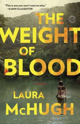 Laura McHugh - The Weight of Blood