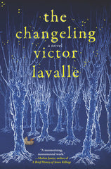 Victor Lavalle - The Changeling