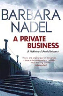 Barbara Nadel - A Private Business