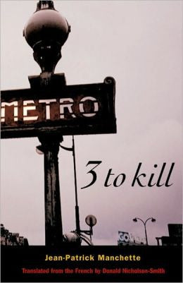 Manchette, Jean-Patrick - Three to Kill