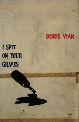 Vian, Boris - I Spit on Your Graves
