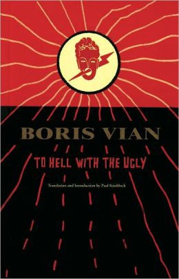 Vian, Boris - To Hell With the Ugly