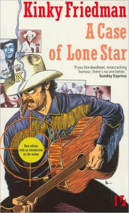 Friedman, Kinky - A Case of Lone Star