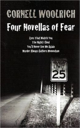 Woolrich, Cornell - Four Novellas of Fear