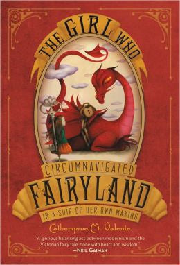 Valente, Catherynne M., The Girl Who Circumnavigated Fairyland in a Ship of Her Own Making