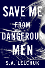 S. A. Lelchuk - Save Me from Dangerous Men - Signed