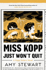 Amy Stewart - Miss Kopp Just Won't Quit - Signed