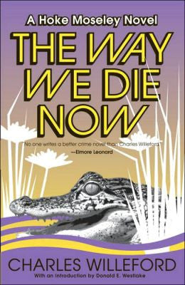 Willeford, Charles Ray - The Way We Die Now