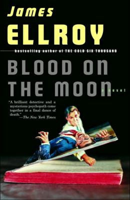 Ellroy, James - Blood on the Moon