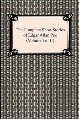 Poe, Edgar Allan - The Complete Short Stories of Edgar Allan Poe (volume I of Ii)