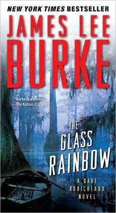 Burke, James Lee - The Glass Rainbow