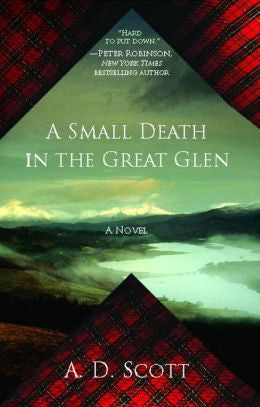 Scott, A. D. - A Small Death in the Great Glen