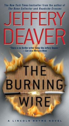 Deaver, Jeffery - The Burning Wire