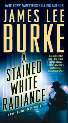 Burke, James Lee - A Stained White Radiance