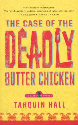 Hall, Tarquin - The Case of the Deadly Butter Chicken