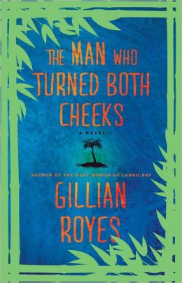 Royes, Gillian - The Man Who Turned Both Cheeks
