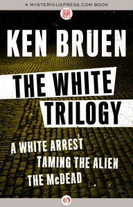 Bruen, Ken, The White Trilogy
