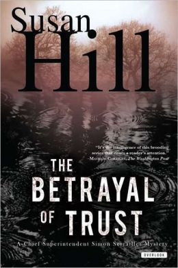 Hill, Susan - The Betrayal of Trust: a Chief Superintendent Simon Serailler Mystery