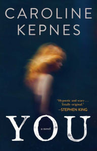 Kepnes, Caroline, You: A Novel